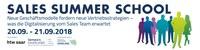 Sales Summer School 2018: Neue Geschäftsmodelle fordern neue Vertriebsstrategien – was die Digitalisierung vom Sales-Team erwartet